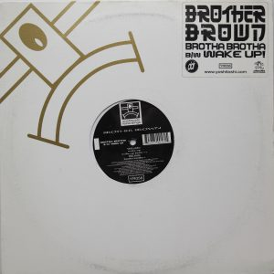 Brother Brown - Brotha Brotha - B/W Wake Up