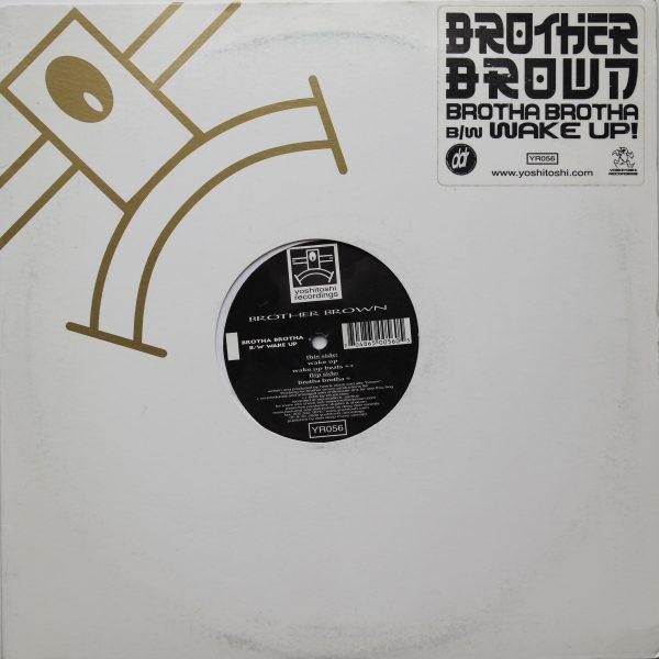 Brother Brown - Brotha Brotha - B/W Wake Up