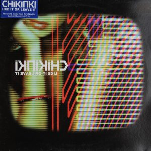 Chikinki - Like it or Leave it