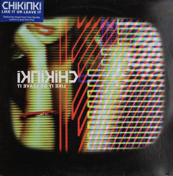 Chikinki - Like it or Leave it