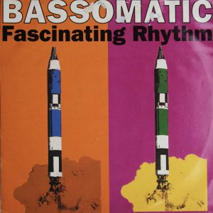 Bassomatic - Fascinating Rhythm