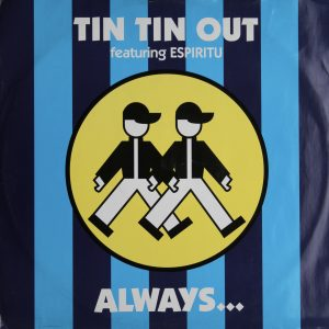 Tin Tin Out Feat Espiritu - Always