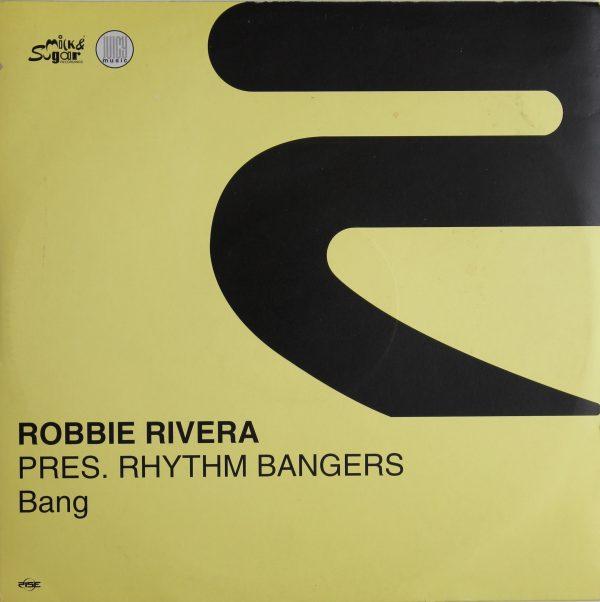 Robbie Rivera Pres. - Rhythm Bangers - Bang