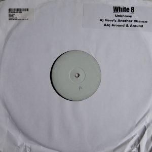 White 8 - Unknown - Here`s Another Chance & Around & Around