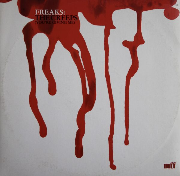 Freaks: The Creeps - You`re Giving Me