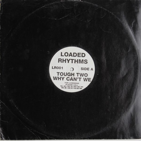 Loaded Rhythms - Tough Two Why Cant We